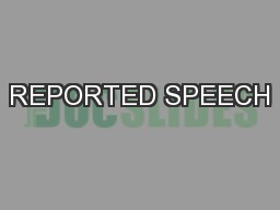 REPORTED SPEECH PowerPoint PPT Presentation