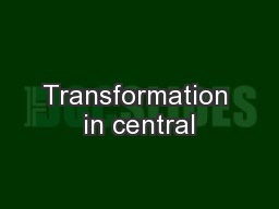 Transformation in central