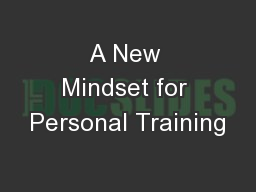 A New Mindset for Personal Training PowerPoint PPT Presentation