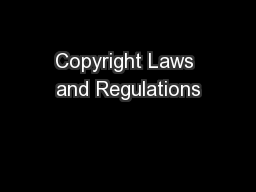 Copyright Laws and Regulations PowerPoint PPT Presentation