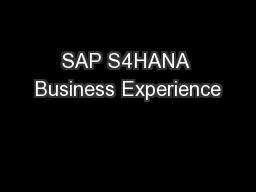 SAP S4HANA Business Experience PowerPoint PPT Presentation