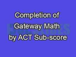 Completion of Gateway Math by ACT Sub-score