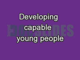 Developing capable  young people