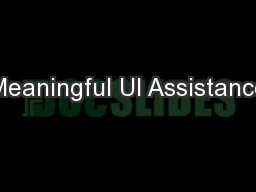 Meaningful UI Assistance