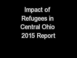 Impact of Refugees in Central Ohio 2015 Report