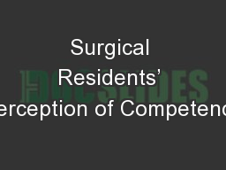 Surgical Residents� Perception of Competence