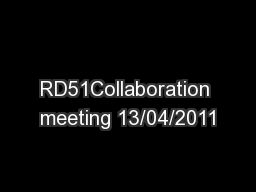 RD51Collaboration meeting 13/04/2011