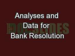Analyses and Data for Bank Resolution