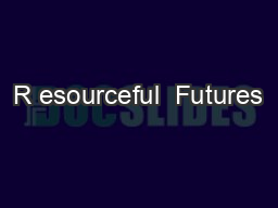 R esourceful  Futures