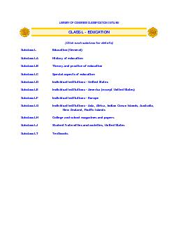 LIBRARY OF CONGRESS CLASSIFICATION OUTLINE CLASS L  EDUCATION Click each subclass for details Subcla ss L duca tion Genera  Subcla ss LA History of educa ion Subcla ss LB Theory a d pra tice of educa