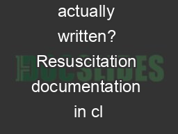 What is actually written? Resuscitation documentation in cl