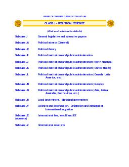 LIBRARY OF CONGRESS CLASSIFICATION OUTLINE CLASS J  POLITICAL SCIENCE Click each subclass for details Subclass J eneral legislative and executive papers Subclass JA Political science General Subclass