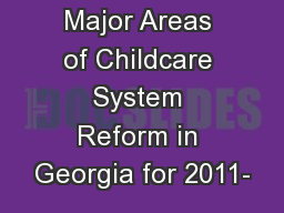 Major Areas of Childcare System Reform in Georgia for 2011-