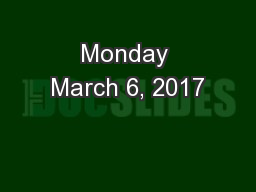 Monday March 6, 2017