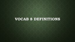 Vocab 8 Definitions