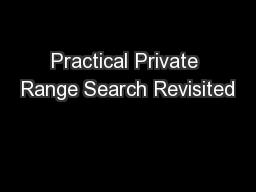 Practical Private Range Search Revisited PowerPoint PPT Presentation