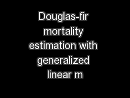 Douglas-fir mortality estimation with generalized linear m
