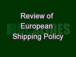 Review of European Shipping Policy PowerPoint PPT Presentation