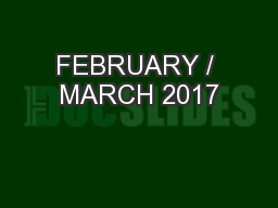 FEBRUARY / MARCH 2017