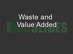 Waste and Value Added