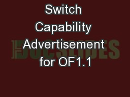Switch Capability Advertisement for OF1.1