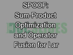 SPOOF: Sum-Product Optimization and Operator Fusion for Lar