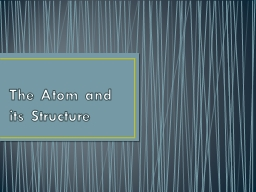 The Atom and its Structure