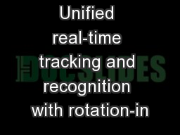 Unified real-time tracking and recognition with rotation-in