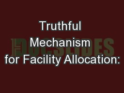 Truthful Mechanism for Facility Allocation: PowerPoint PPT Presentation