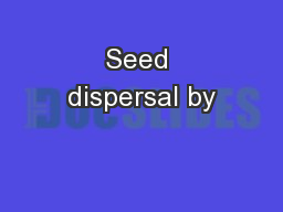 Seed dispersal by