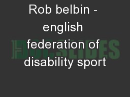 Rob belbin - english federation of disability sport