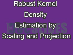 Robust Kernel Density Estimation by Scaling and Projection