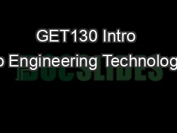 GET130 Intro to Engineering Technology