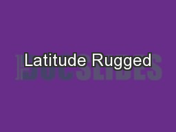 Latitude Rugged
