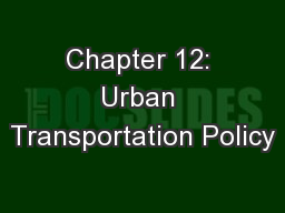 Chapter 12: Urban Transportation Policy