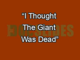 """I Thought The Giant Was Dead"""