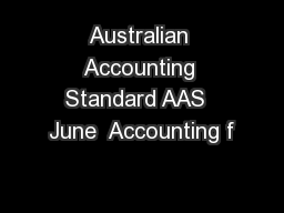 Australian Accounting Standard AAS  June  Accounting f