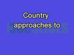 Country approaches to