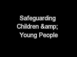 Safeguarding Children & Young People PowerPoint PPT Presentation