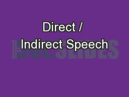 Direct / Indirect Speech PowerPoint PPT Presentation