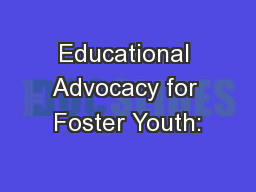 Educational Advocacy for Foster Youth: PowerPoint PPT Presentation