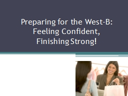 Preparing for the West-B: