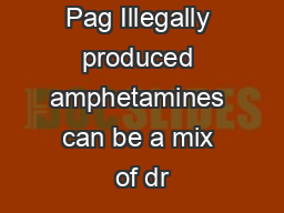 Pag Illegally produced amphetamines can be a mix of dr