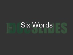 Six Words PowerPoint PPT Presentation