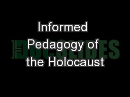 Informed Pedagogy of the Holocaust PowerPoint PPT Presentation