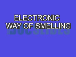 ELECTRONIC WAY OF SMELLING