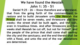We have found the Messiah
