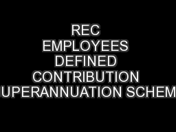 REC EMPLOYEES DEFINED CONTRIBUTION SUPERANNUATION SCHEME