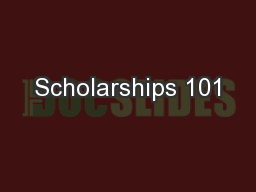 Scholarships 101 PowerPoint PPT Presentation