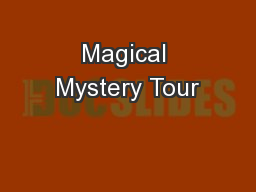 Magical Mystery Tour PowerPoint PPT Presentation